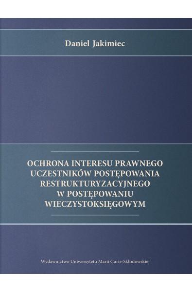 Ochrona interesu prawnego uczestników postępowania restrukturyzacyjnego w postępowaniu wieczystoksięgowym