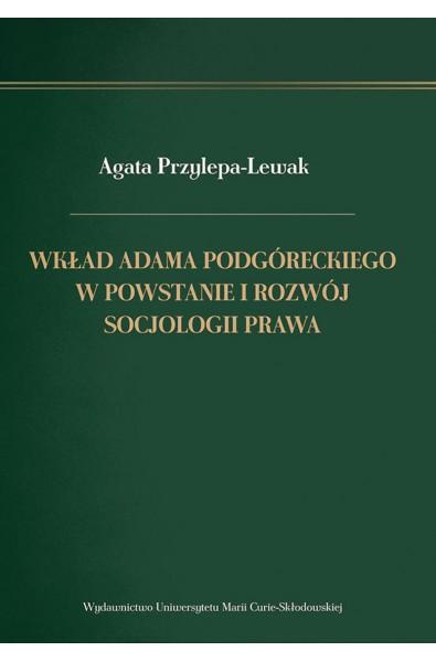 Wkład Adama Podgóreckiego w powstanie i rozwój socjologii prawa