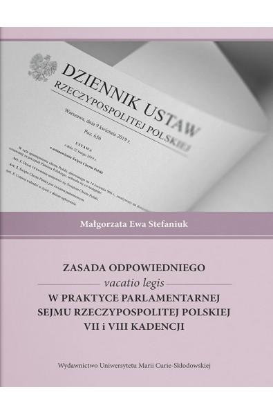 Zasada odpowiedniego vacatio legis w praktyce parlamentarnej Sejmu Rzeczypospolitej Polskiej VII i VIII kadencji