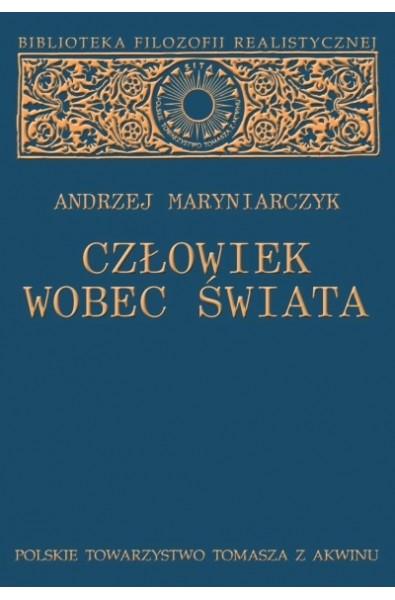 """Andrzej Maryniarczyk, """"Człowiek wobec świata"""""""