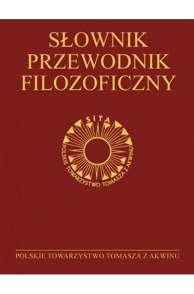 Słownik-przewodnik filozoficzny. Osoby – problemy – terminy
