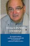 Sługa dobry i wierny Śp. Ksiądz Profesor Andrzej Maryniarczyk SDB we wspomnieniach najbliższych współpracowników